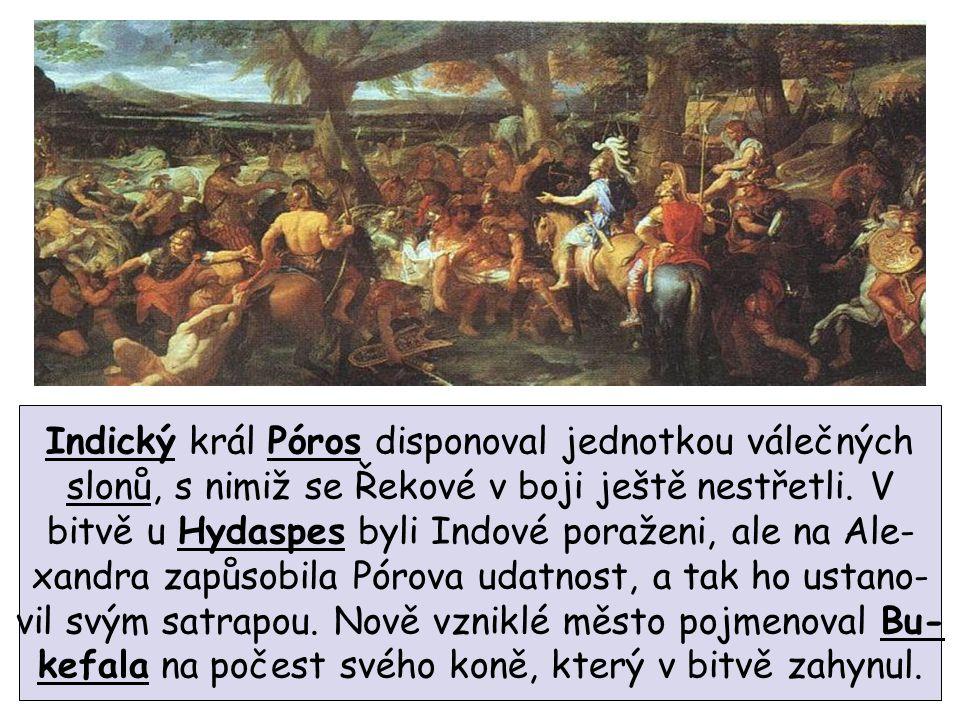 Indický král Póros disponoval jednotkou válečných slonů, s nimiž se Řekové v boji ještě nestřetli.