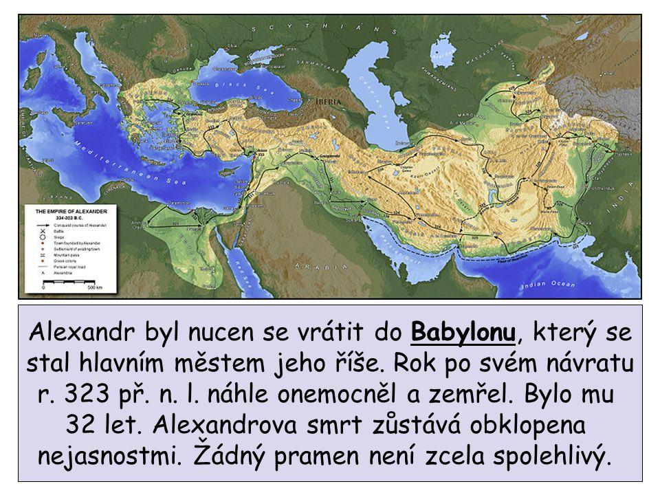 Alexandr byl nucen se vrátit do Babylonu, který se stal hlavním městem jeho říše.