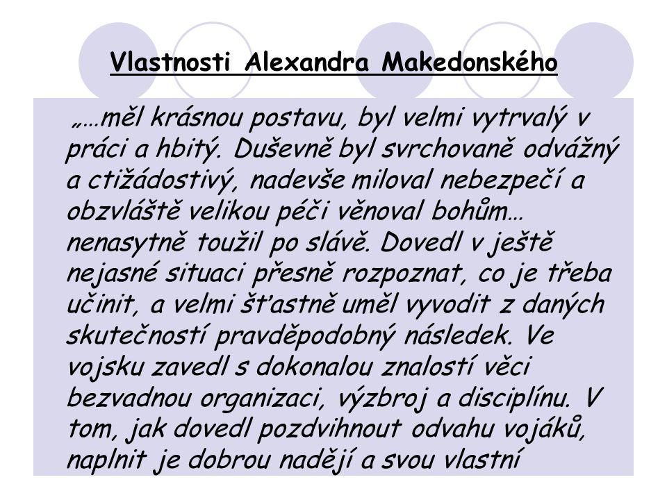 """Vlastnosti Alexandra Makedonského """"…měl krásnou postavu, byl velmi vytrvalý v práci a hbitý."""