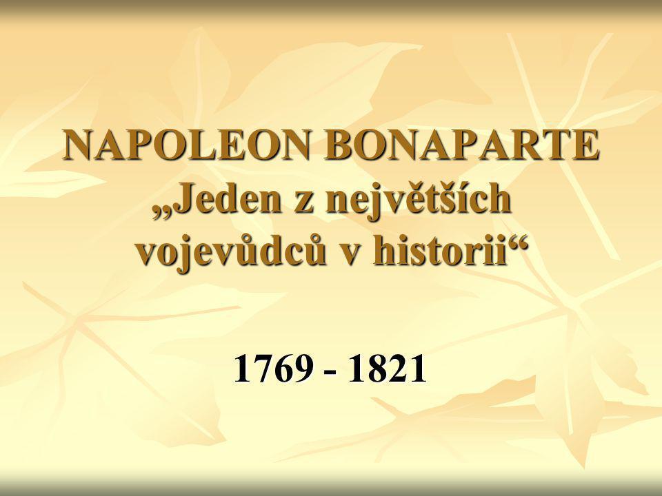 Mládí a kariéra v armádě Narodil se 15.8.1769 na Korsice Narodil se 15.