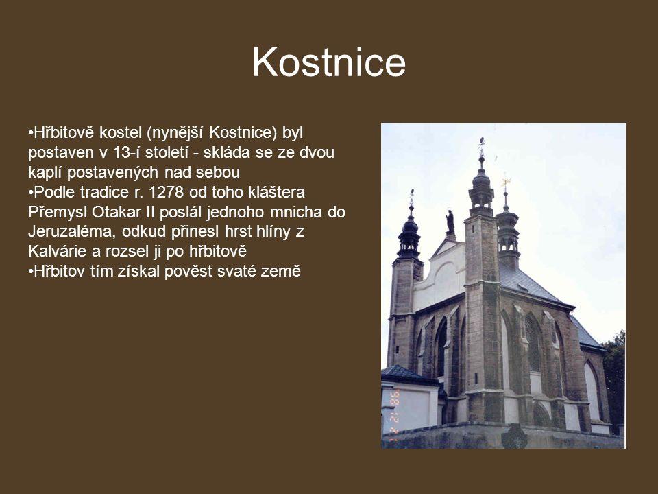 Kostnice Hřbitově kostel (nynější Kostnice) byl postaven v 13-í století - skláda se ze dvou kaplí postavených nad sebou Podle tradice r.