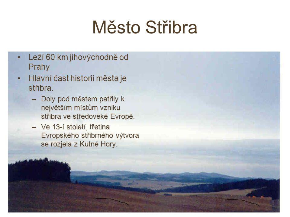 Leží 60 km jihovýchodně od PrahyLeží 60 km jihovýchodně od Prahy Hlavní čast historii města je střibra.Hlavní čast historii města je střibra.