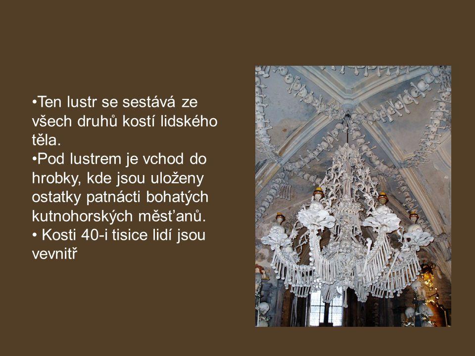 Ten lustr se sestává ze všech druhů kostí lidského těla.