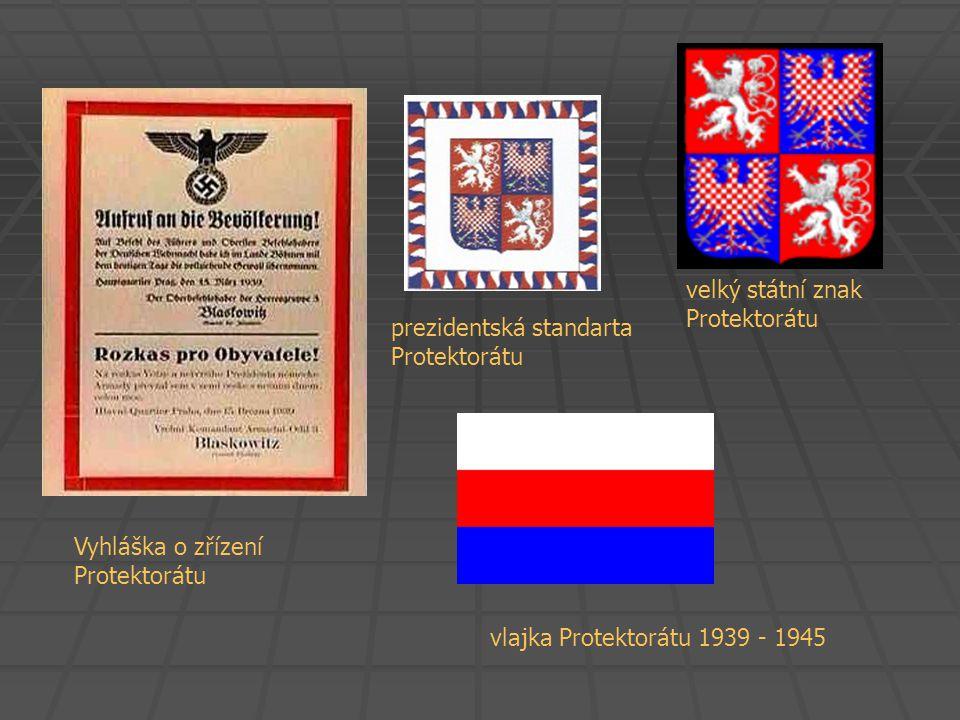 velký státní znak Protektorátu Vyhláška o zřízení Protektorátu vlajka Protektorátu 1939 - 1945 prezidentská standarta Protektorátu