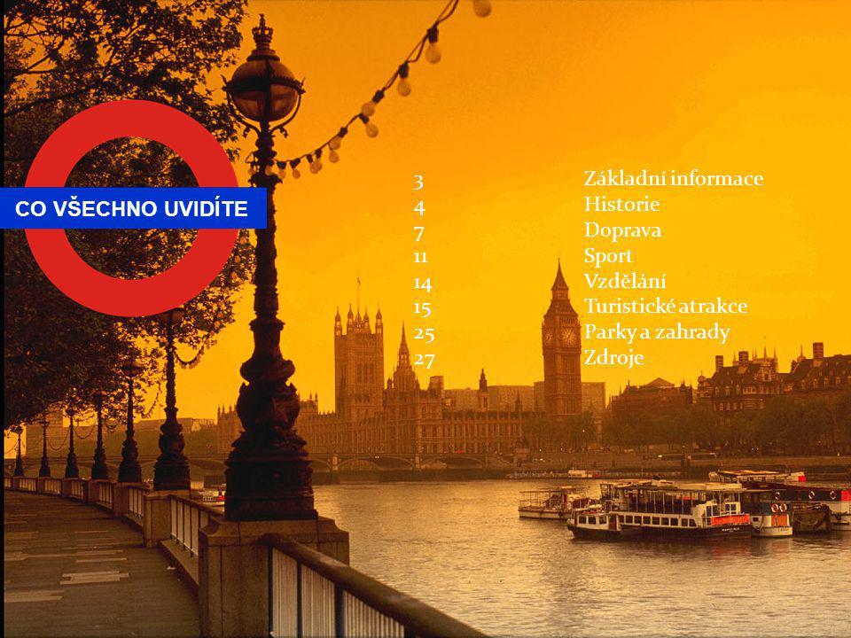 ZÁKLADNÍ INFORMACE Londýn - hlavní město Spojeného království Velké Británie a Severního Irska ZeměSpojené království StátAnglie StarostaBoris Johnson Rozloha1 570 km 2 Počet obyvatel8 173 194 Boris Johnson Panorama Londýna