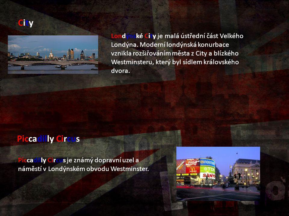 CityCity Piccadilly Circus Londýnské City je malá ústřední část Velkého Londýna. Moderní londýnská konurbace vznikla rozšiřováním města z City a blízk