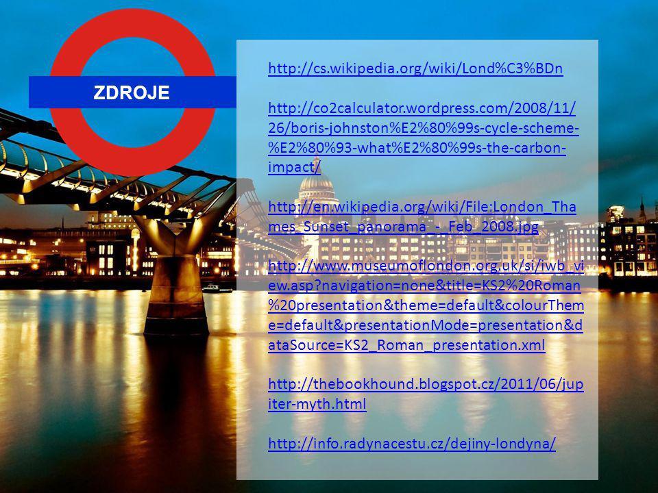 ZDROJE http://cs.wikipedia.org/wiki/Lond%C3%BDn http://co2calculator.wordpress.com/2008/11/ 26/boris-johnston%E2%80%99s-cycle-scheme- %E2%80%93-what%E