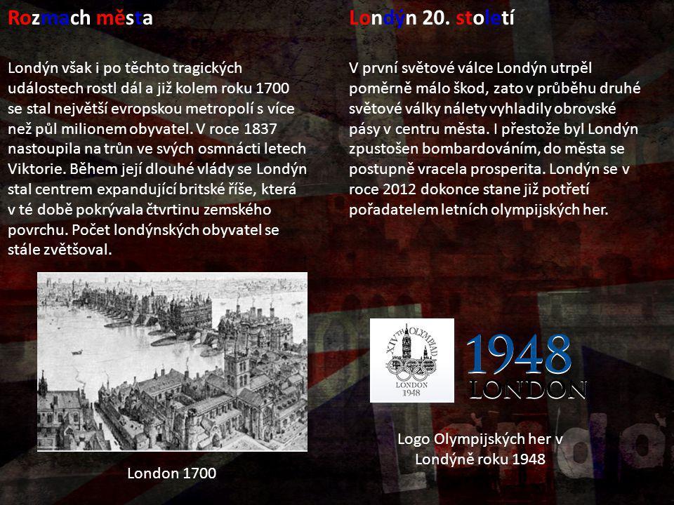 Rozmach města Londýn však i po těchto tragických událostech rostl dál a již kolem roku 1700 se stal největší evropskou metropolí s více než půl milion