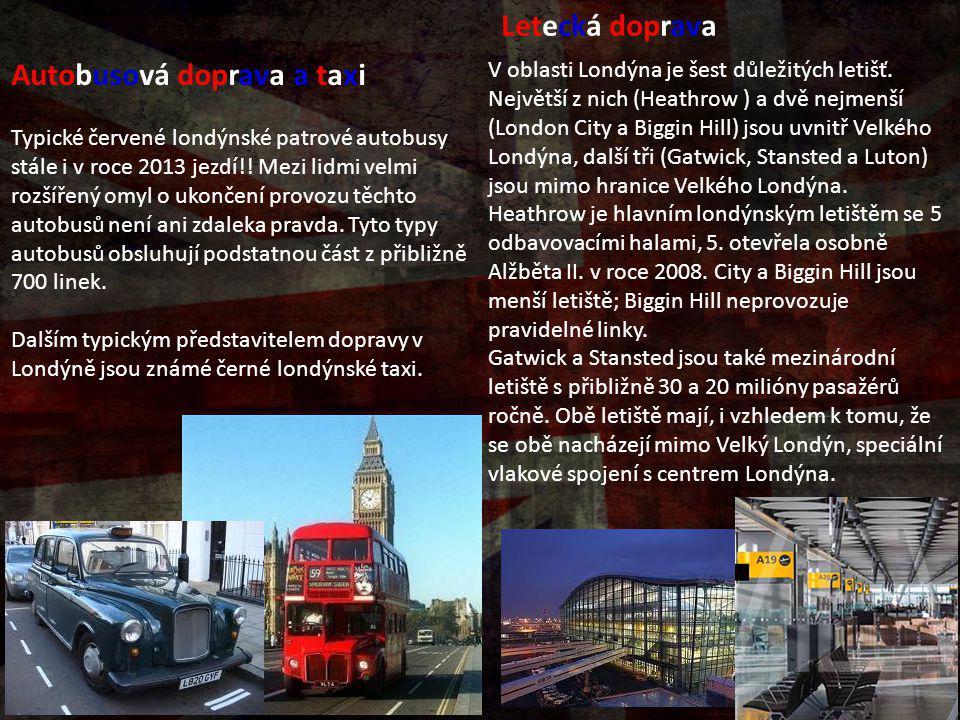 Autobusová doprava a taxi Typické červené londýnské patrové autobusy stále i v roce 2013 jezdí!! Mezi lidmi velmi rozšířený omyl o ukončení provozu tě