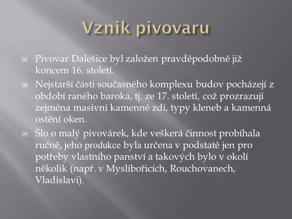  Za socialismu byl pivovar zestátněn do koncernového podniku PIVOVARY A SLADOVNY Praha.