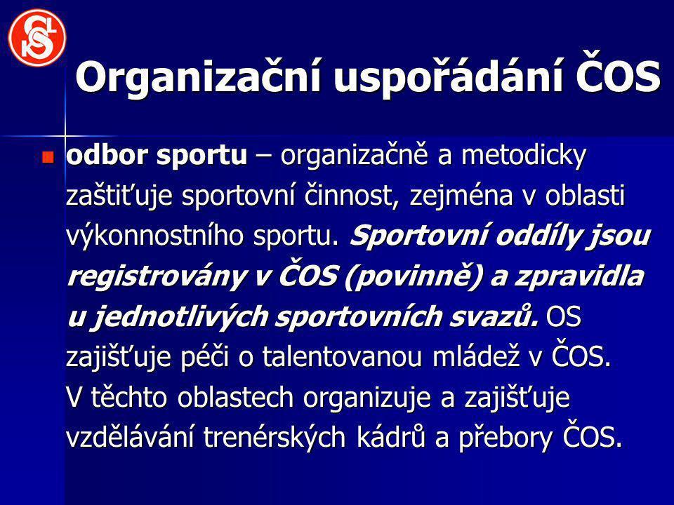 Organizační uspořádání ČOS odbor sportu – organizačně a metodicky zaštiťuje sportovní činnost, zejména v oblasti výkonnostního sportu.
