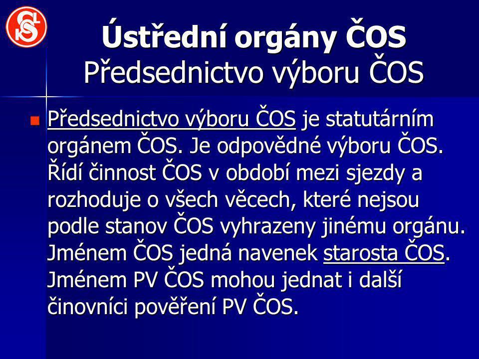 Ústřední orgány ČOS Předsednictvo výboru ČOS Předsednictvo výboru ČOS je statutárním orgánem ČOS.