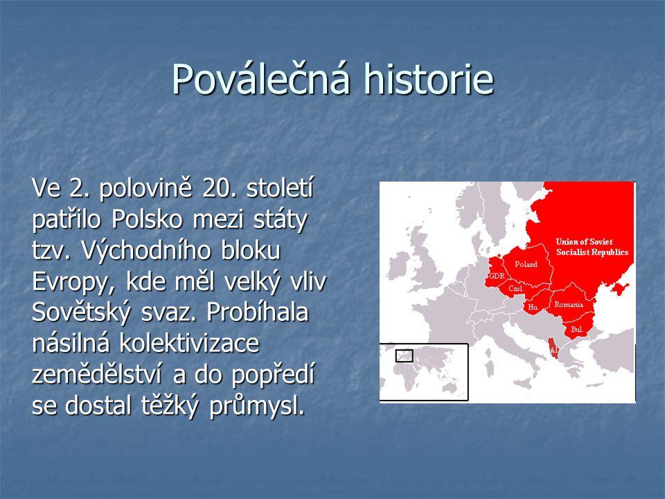 Poválečná historie Ve 2. polovině 20. století patřilo Polsko mezi státy tzv. Východního bloku Evropy, kde měl velký vliv Sovětský svaz. Probíhala nási
