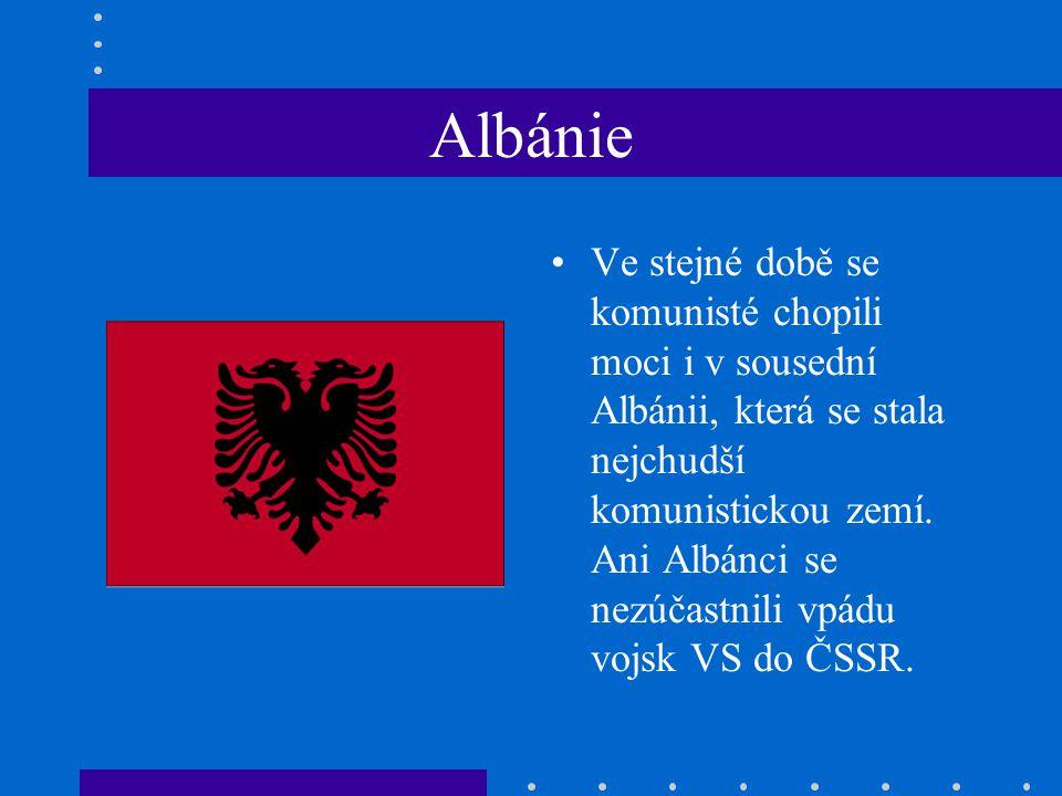 Albánie Ve stejné době se komunisté chopili moci i v sousední Albánii, která se stala nejchudší komunistickou zemí.