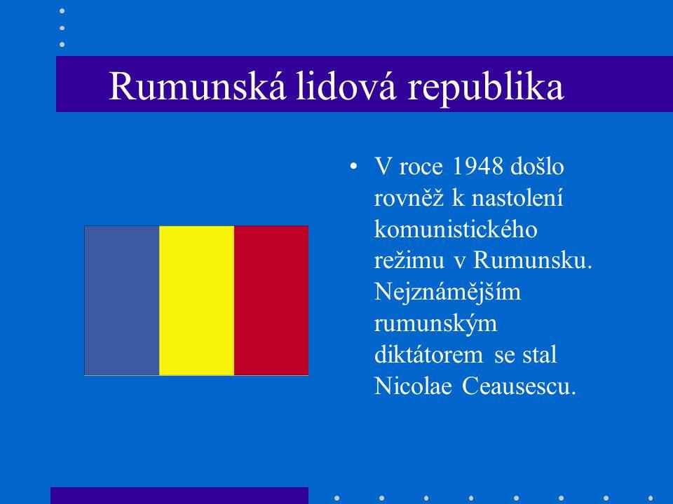 Rumunská lidová republika V roce 1948 došlo rovněž k nastolení komunistického režimu v Rumunsku.