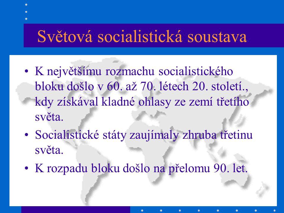 Světová socialistická soustava K největšímu rozmachu socialistického bloku došlo v 60.