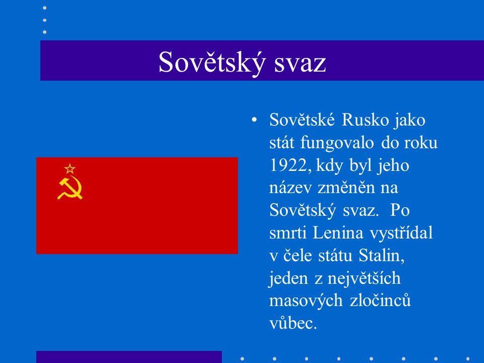 Sovětský svaz Sovětské Rusko jako stát fungovalo do roku 1922, kdy byl jeho název změněn na Sovětský svaz.