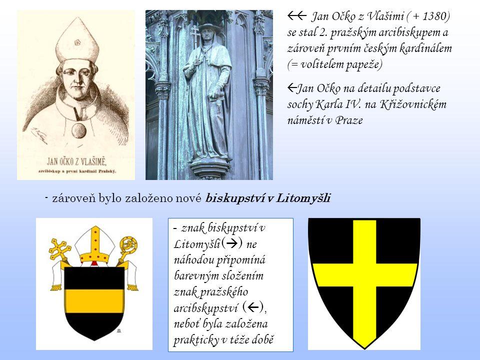    Jan Očko z Vlašimi ( + 1380) se stal 2. pražským arcibiskupem a zároveň prvním českým kardinálem (= volitelem papeže)  J Jan Očko na detailu
