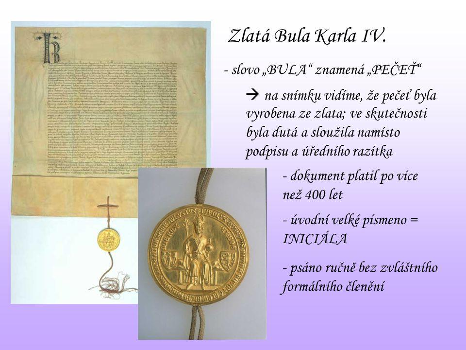 """Zlatá Bula Karla IV. - slovo """"BULA"""" znamená """"PEČEŤ""""  na snímku vidíme, že pečeť byla vyrobena ze zlata; ve skutečnosti byla dutá a sloužila namísto p"""