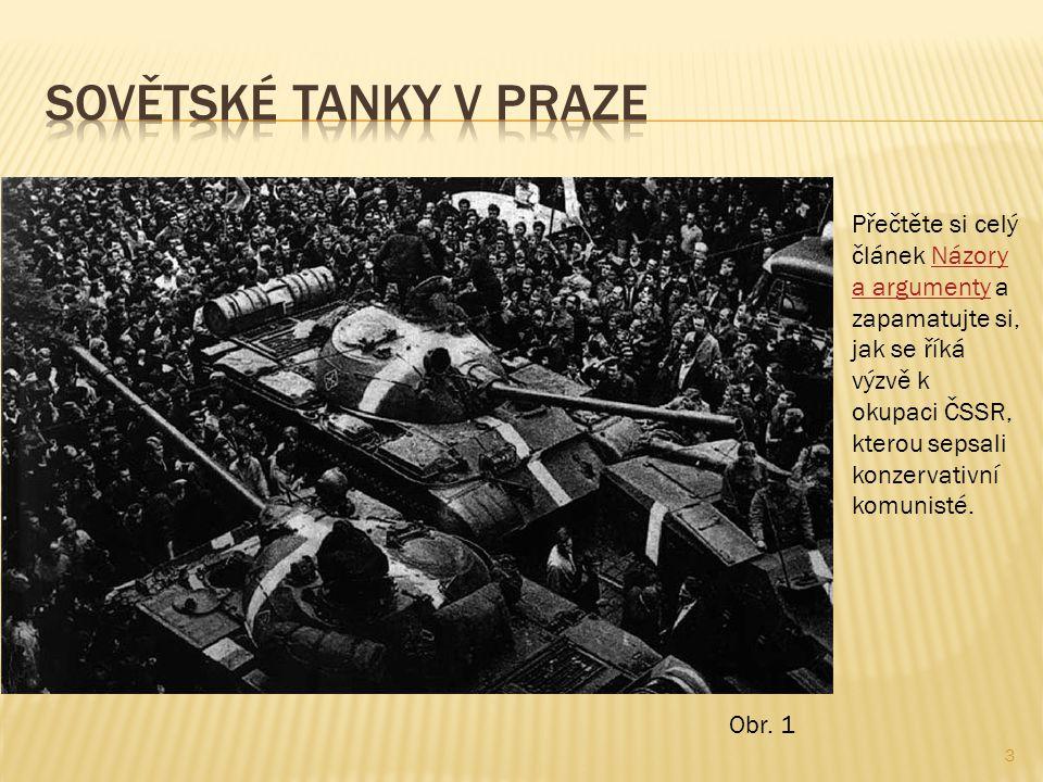 3 Přečtěte si celý článek Názory a argumenty a zapamatujte si, jak se říká výzvě k okupaci ČSSR, kterou sepsali konzervativní komunisté.Názory a argumenty Obr.