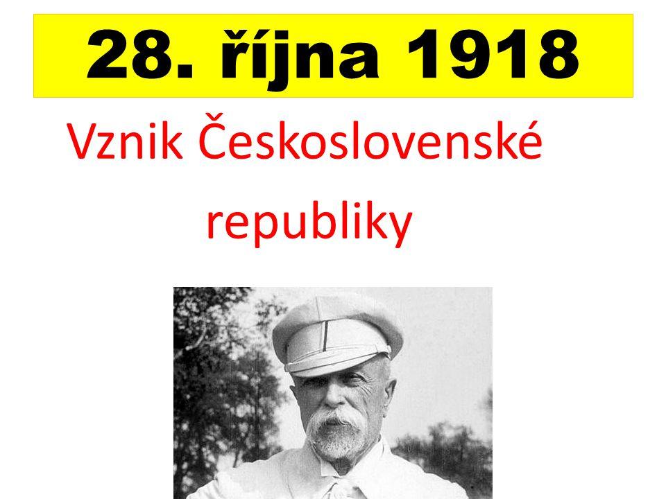 28. října 1918 Vznik Československé republiky