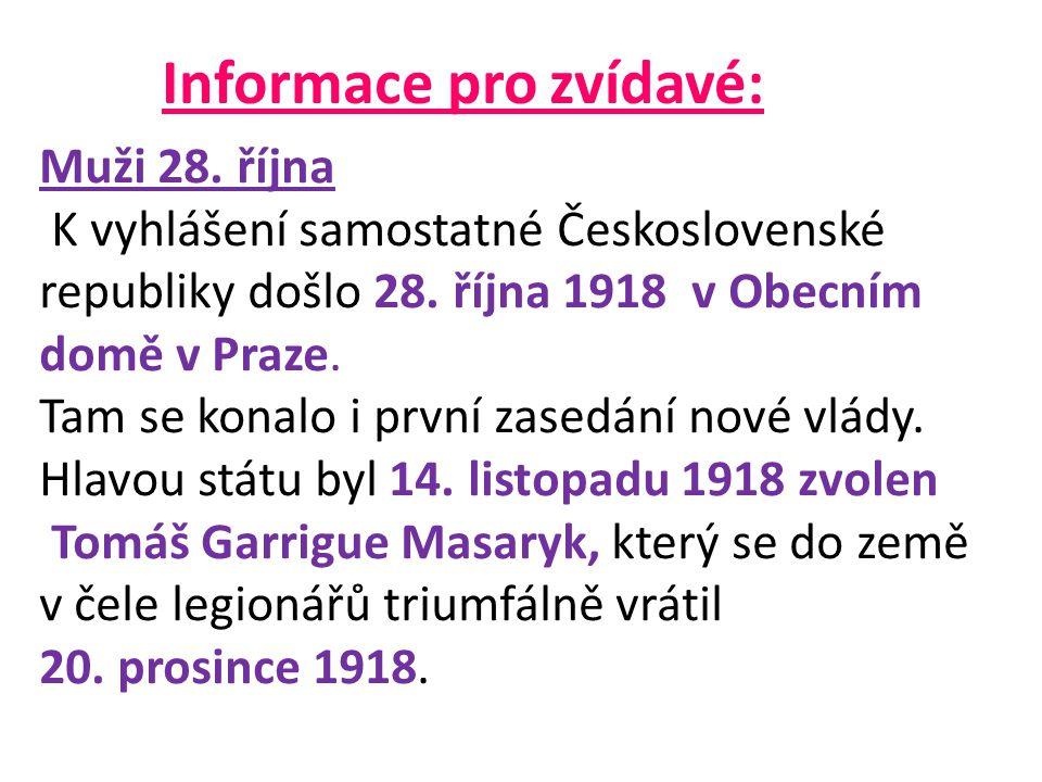 Informace pro zvídavé: Muži 28.října K vyhlášení samostatné Československé republiky došlo 28.
