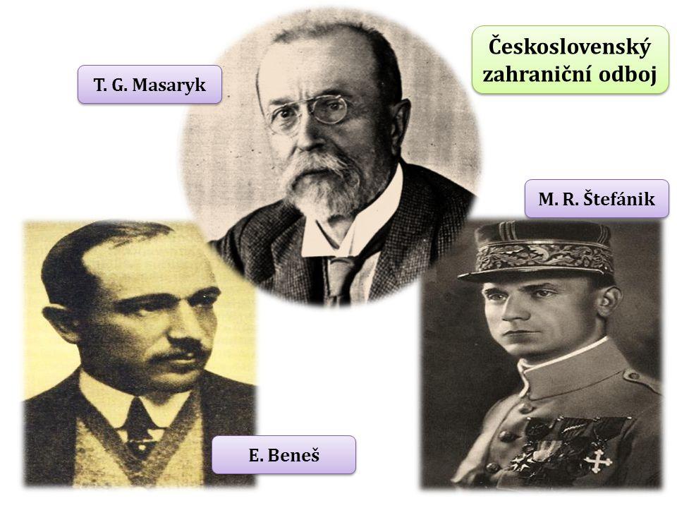 M. R. Štefánik E. Beneš T. G. Masaryk Československý zahraniční odboj