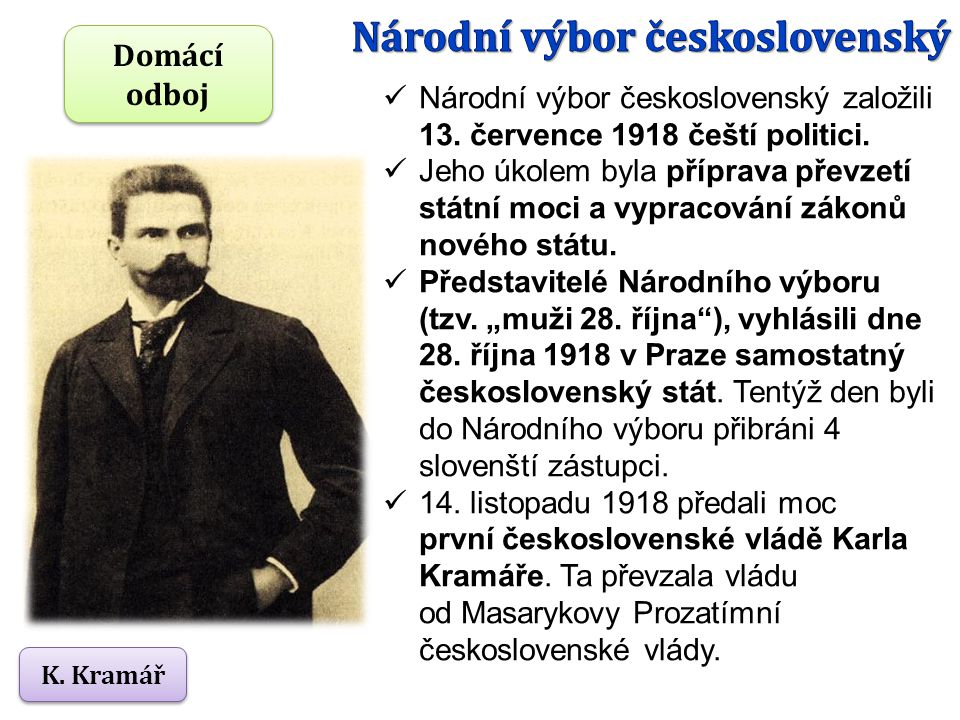 K.Kramář Národní výbor československý založili 13.