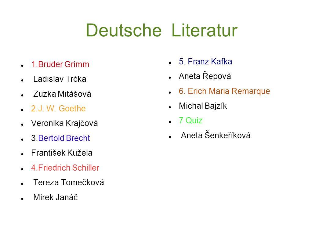 Deutsche Literatur 1.Brüder Grimm Ladislav Trčka Zuzka Mitášová 2.J.