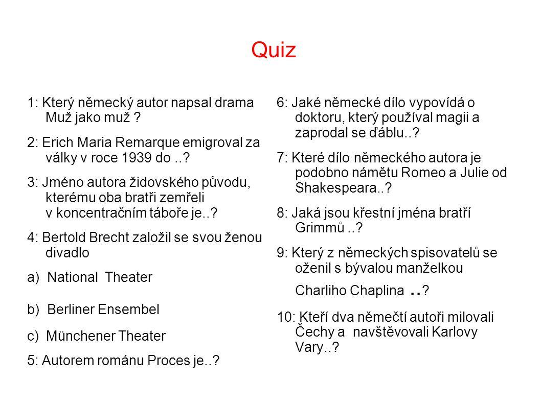 Quiz 1: Který německý autor napsal drama Muž jako muž .