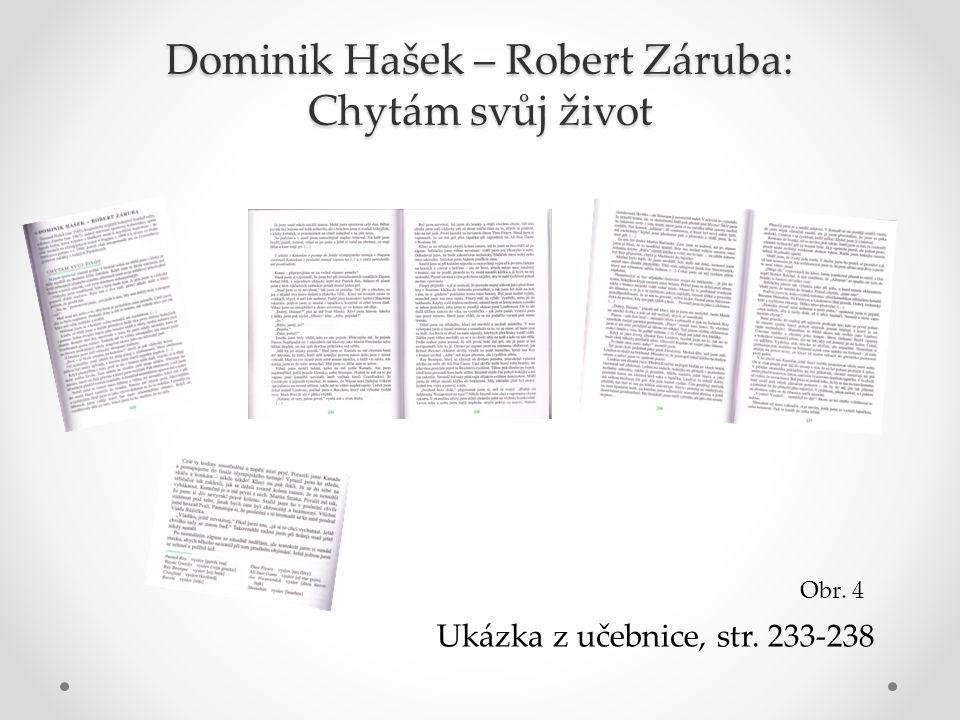 Dominik Hašek – Robert Záruba: Chytám svůj život Ukázka z učebnice, str. 233-238 Obr. 4