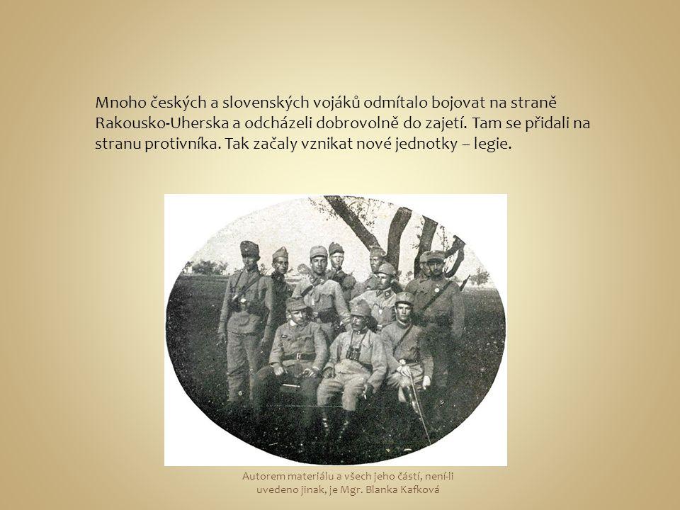 Mnoho českých a slovenských vojáků odmítalo bojovat na straně Rakousko-Uherska a odcházeli dobrovolně do zajetí. Tam se přidali na stranu protivníka.