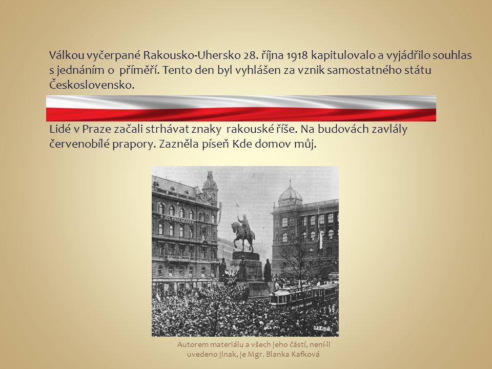 Válkou vyčerpané Rakousko-Uhersko 28. října 1918 kapitulovalo a vyjádřilo souhlas s jednáním o příměří. Tento den byl vyhlášen za vznik samostatného s