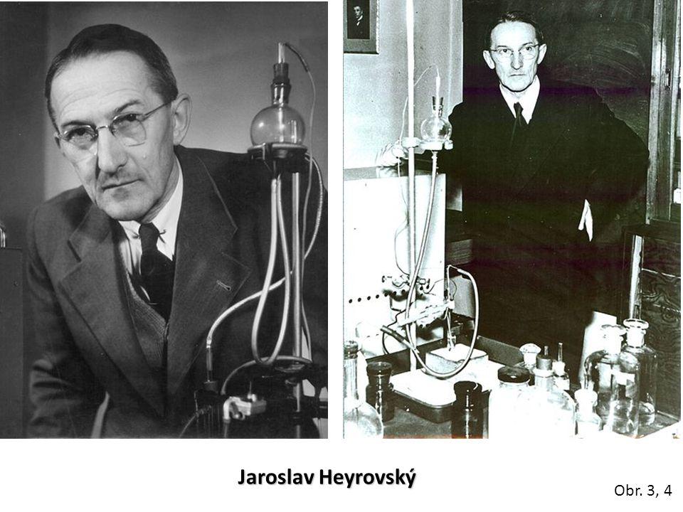 Jaroslav Heyrovský Obr. 3, 4