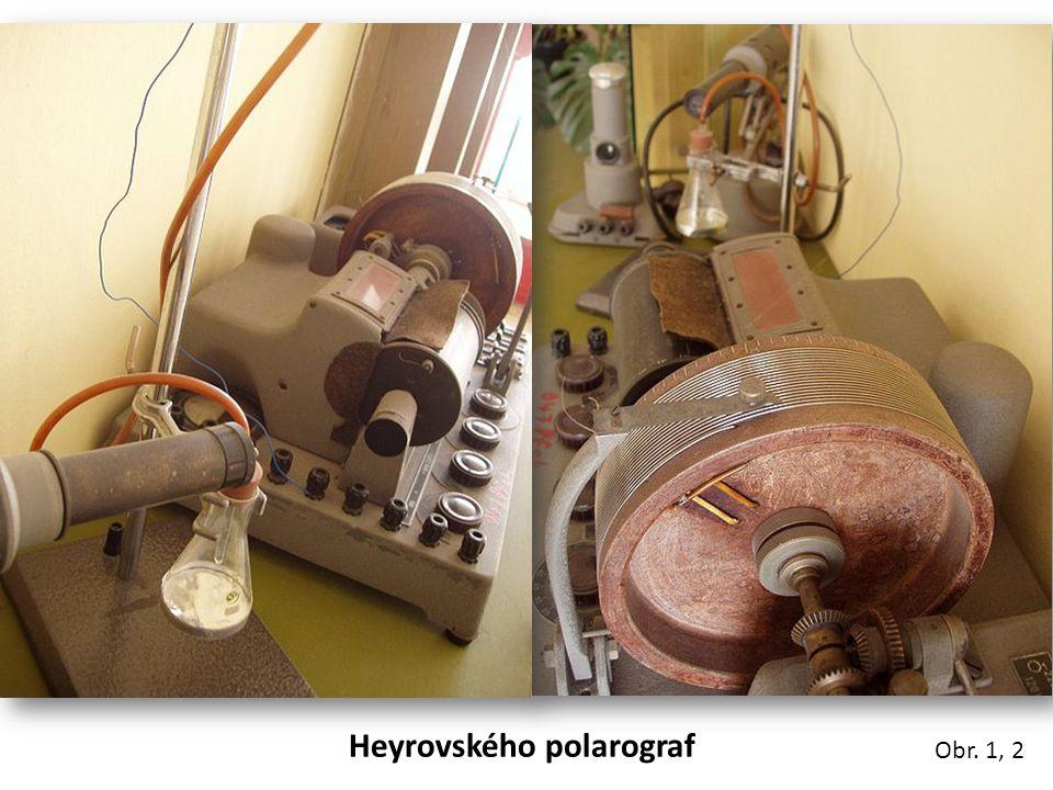 Heyrovského polarograf Obr. 1, 2