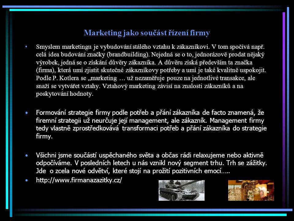 Marketing jako součást řízení firmy Smyslem marketingu je vybudování stálého vztahu k zákazníkovi. V tom spočívá např. celá idea budování značky (bran