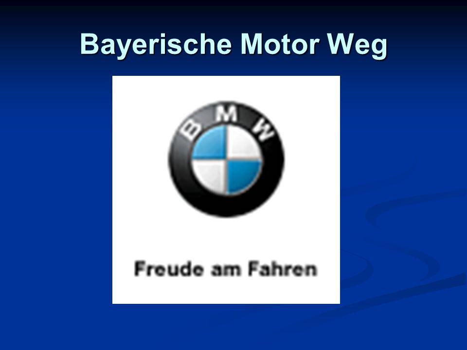 Bayerische Motor Weg