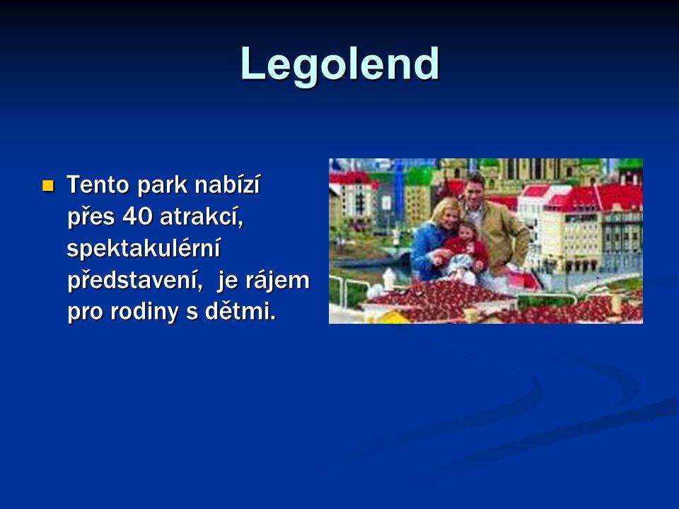 Legolend Tento park nabízí přes 40 atrakcí, spektakulérní představení, je rájem pro rodiny s dětmi. Tento park nabízí přes 40 atrakcí, spektakulérní p
