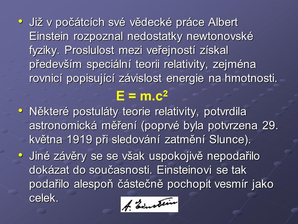 Již v počátcích své vědecké práce Albert Einstein rozpoznal nedostatky newtonovské fyziky. Proslulost mezi veřejností získal především speciální teori