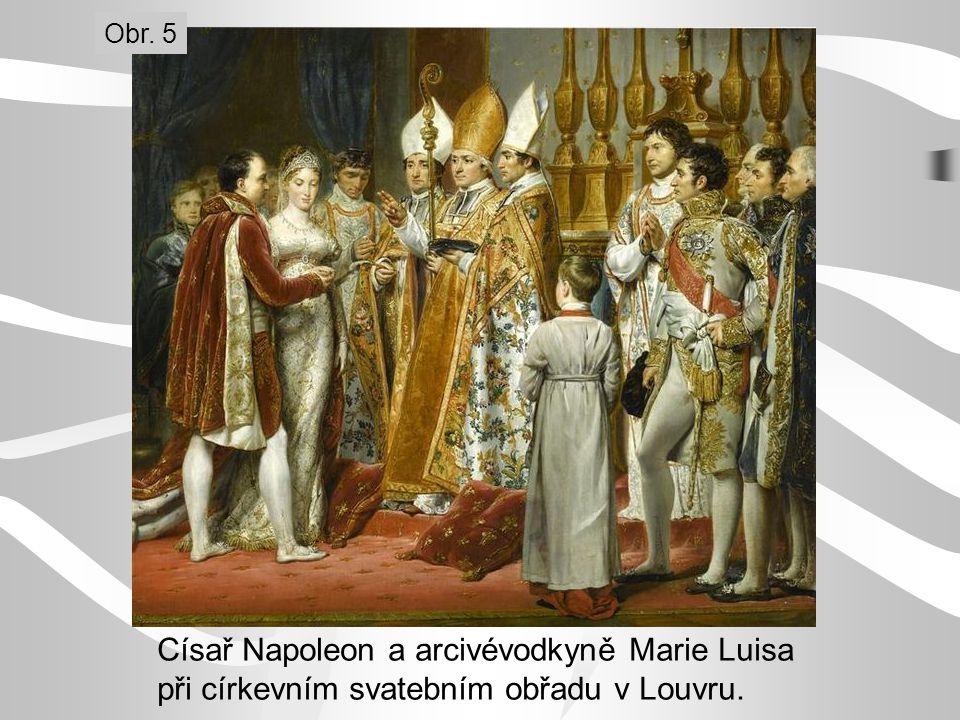 Císař Napoleon a arcivévodkyně Marie Luisa při církevním svatebním obřadu v Louvru. Obr. 5