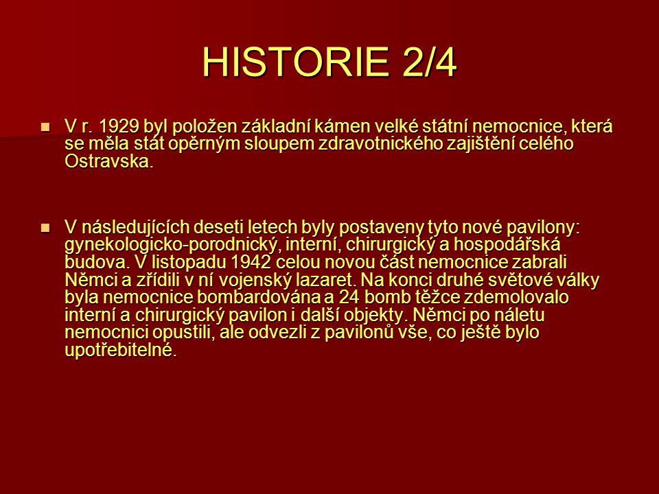 HISTORIE 2/4 V r. 1929 byl položen základní kámen velké státní nemocnice, která se měla stát opěrným sloupem zdravotnického zajištění celého Ostravska