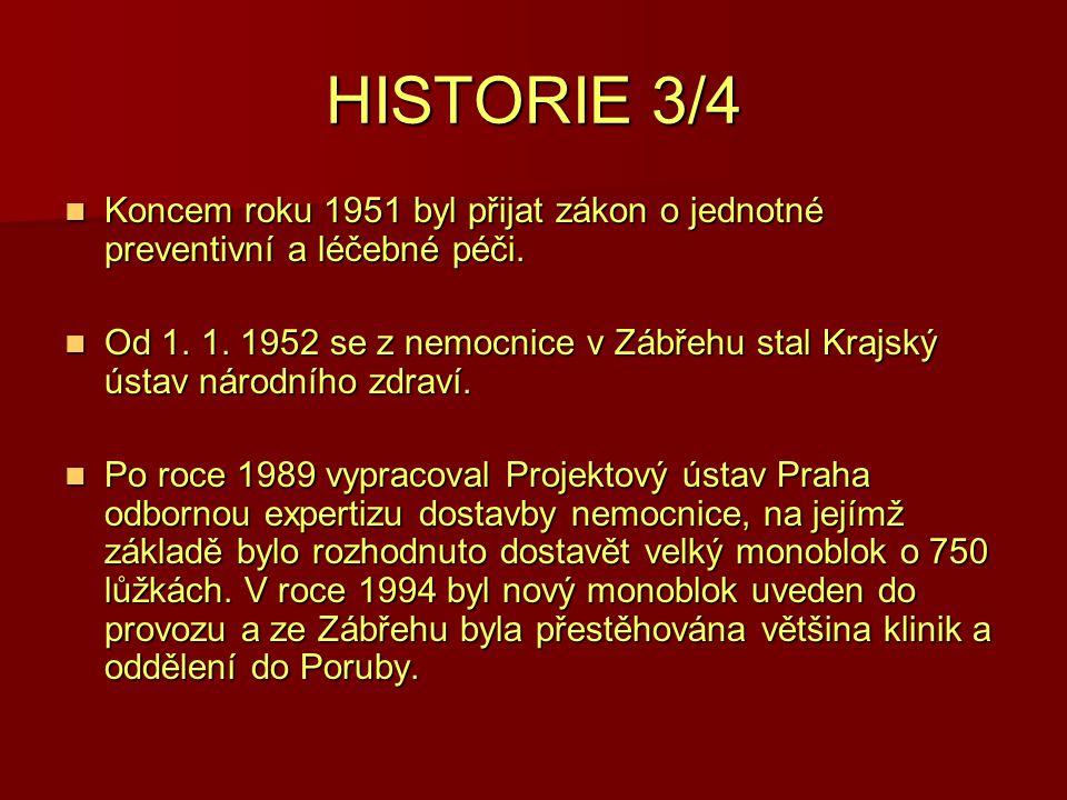 HISTORIE 3/4 Koncem roku 1951 byl přijat zákon o jednotné preventivní a léčebné péči. Koncem roku 1951 byl přijat zákon o jednotné preventivní a léčeb