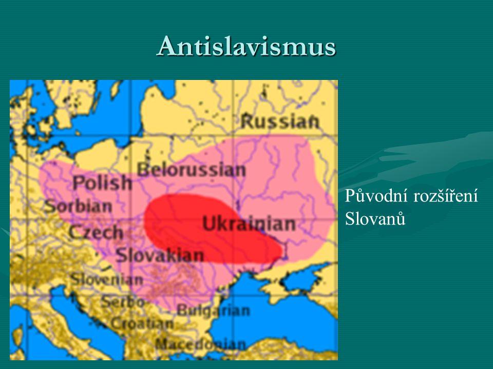 Antislavismus Původní rozšíření Slovanů