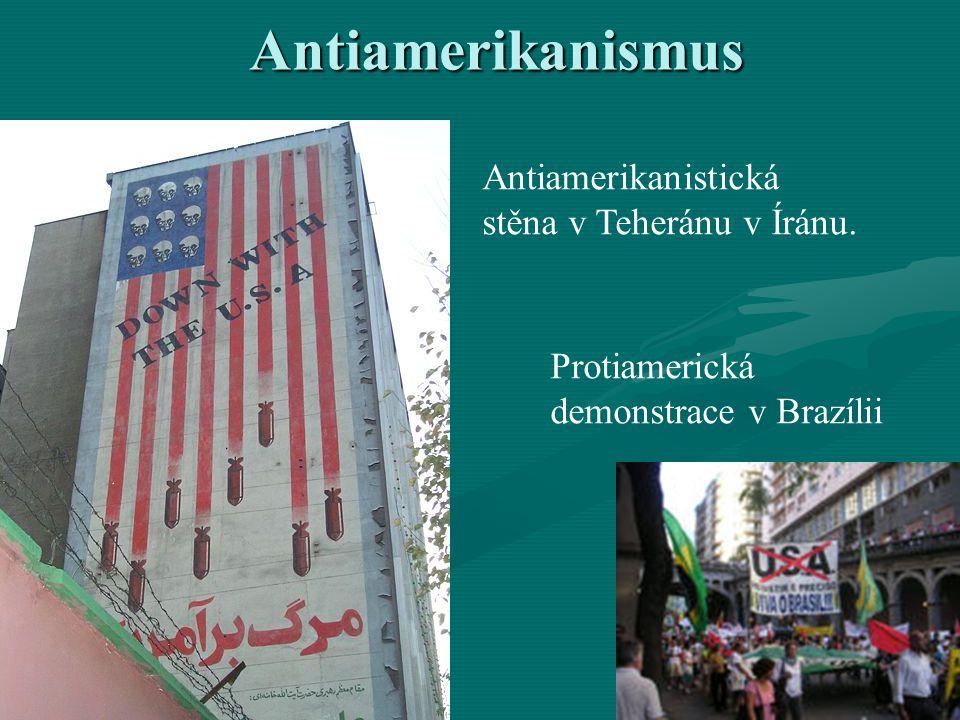 Antiamerikanismus Antiamerikanistická stěna v Teheránu v Íránu. Protiamerická demonstrace v Brazílii