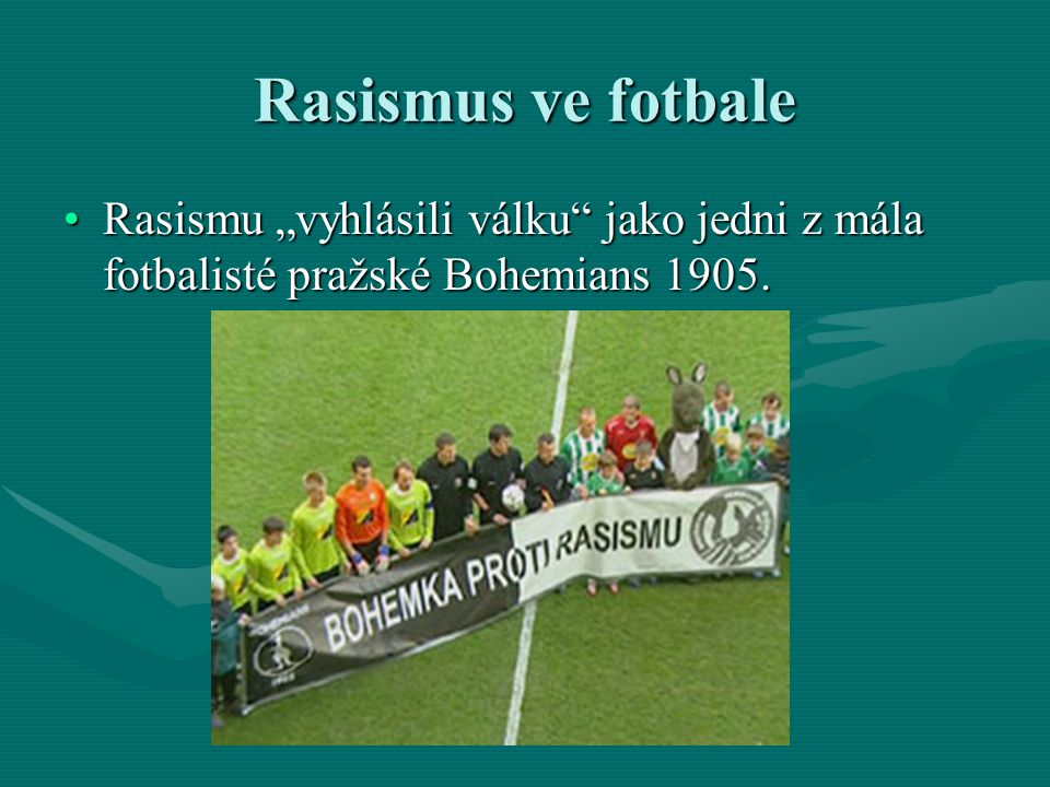 """Rasismu """"vyhlásili válku"""" jako jedni z mála fotbalisté pražské Bohemians 1905.Rasismu """"vyhlásili válku"""" jako jedni z mála fotbalisté pražské Bohemians"""