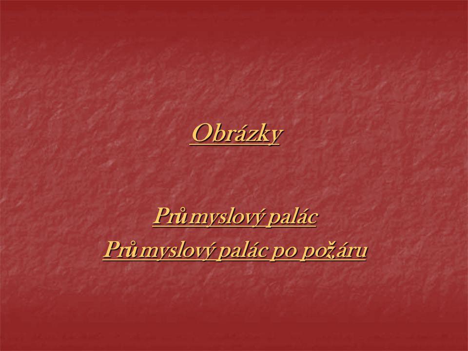 Obrázky Pr ů myslový palác Pr ů myslový palác po po ž áru