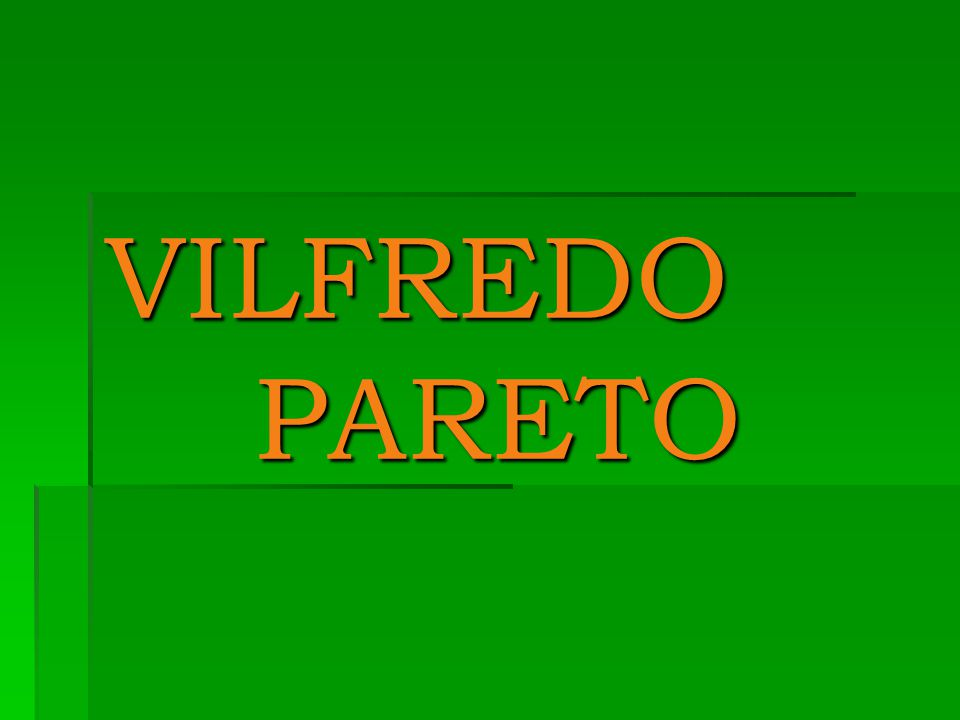 Celým jménem Vilfredo Frederico Damaso Pareto  Narodil se 15.
