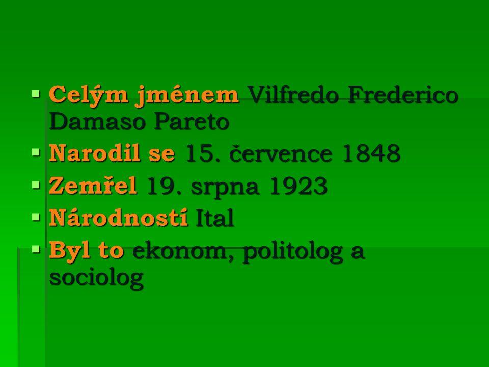 JEHO ŽIVOT  Narodil se v Paříži roku 1848  Vystudoval matematiku a fyziku na universitě v Turíně  Byl ředitelem Italské železniční společnosti  Ve Florencii studoval filosofii a politické vědy  Roku 1893 se stal vedoucím katedry politické ekonomie na universitě v Lausane