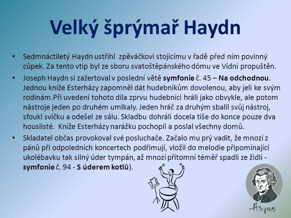 Velký šprýmař Haydn Sedmnáctiletý Haydn ustřihl zpěváčkovi stojícímu v řadě před ním povinný cůpek.