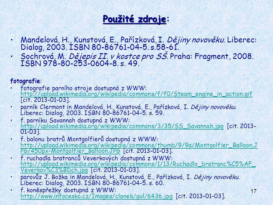 17 Použité zdroje Použité zdroje: Mandelová, H., Kunstová, E., Pařízková, I. Dějiny novověku. Liberec: Dialog, 2003. ISBN 80-86761-04-5. s.58-61. Soch